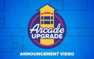 Arcade Upgrade Announcement Video